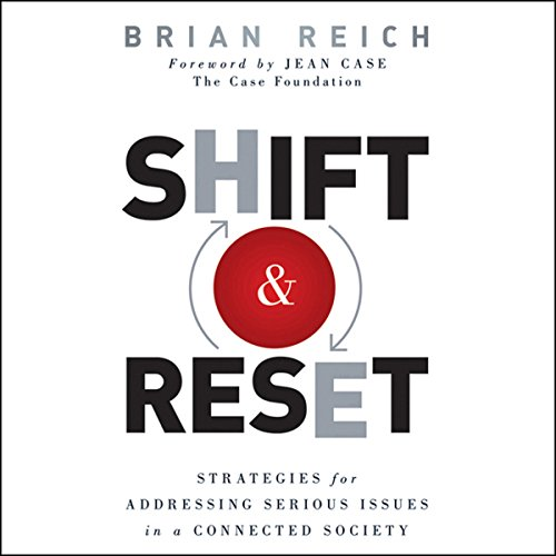 Shift and Reset: Strategies for Addressing Serious Issues in a Connected Society  Audiolibri