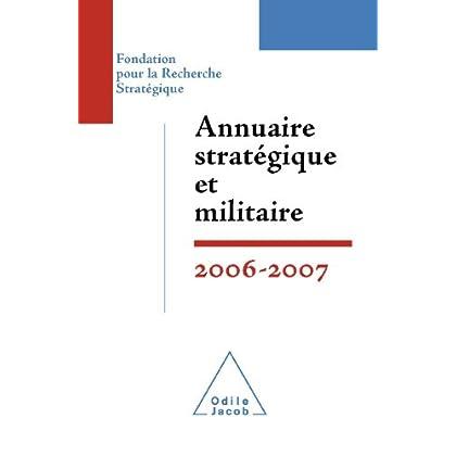 Annuaire stratégique et militaire 2006-2007 (HISTOIRE ET DOCUMENT)