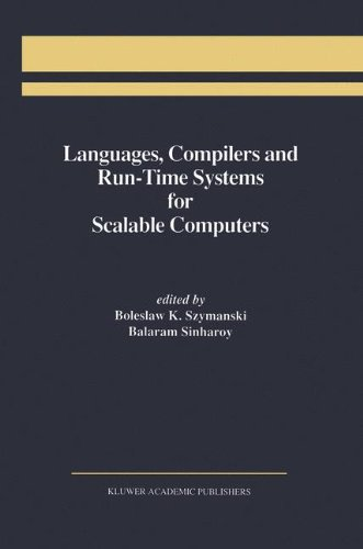 Languages, Compilers and Run-Time Systems for Scalable Computers