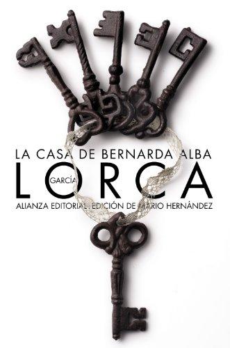 La casa de Bernarda Alba: Drama de mujeres en los pueblos de España (El Libro De Bolsillo - Bibliotecas De Autor - Biblioteca García Lorca) por Federico García Lorca