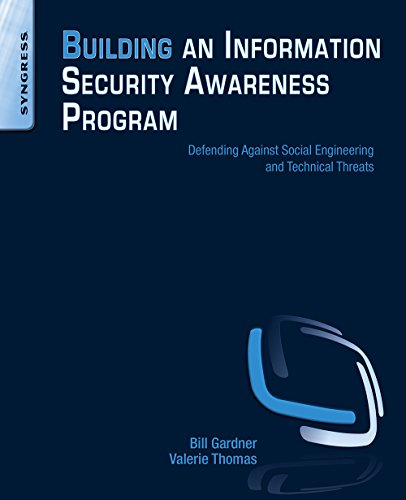 Building an Information Security Awareness Program: Defending Against Social Engineering and Technical Threats (English Edition)