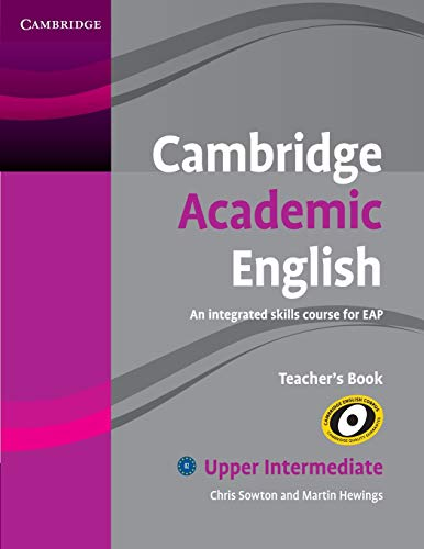 Cambridge Academic English B2 Upper Intermediate Teacher's Book (Integrated Skills Course for Eap)