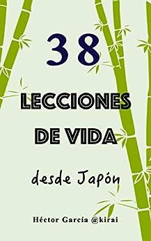 38 lecciones de vida desde Japón (Spanish Edition) by [García Puigcerver, Héctor]