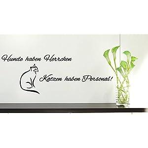 Wandtattoo-Wandaufkleber Spruch - ***Hunde haben Herrchen, Katzen haben Personal!*** - (Größen.- und Farbauswahl)