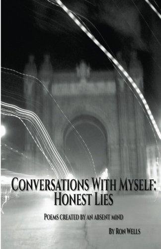 Conversations With Myself: Honest Lies por Ron Wells