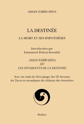 La destinée, la mort et ses hypothèses. Assan Farid Dina ou les invariants de la Destinée par Assan Farid Dina