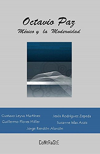 Octavio Paz, México y la Modernidad