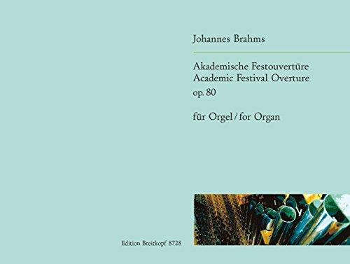 Akademische Festouvertüre für Orgel/Academic Festival Overture for Organ op. 80