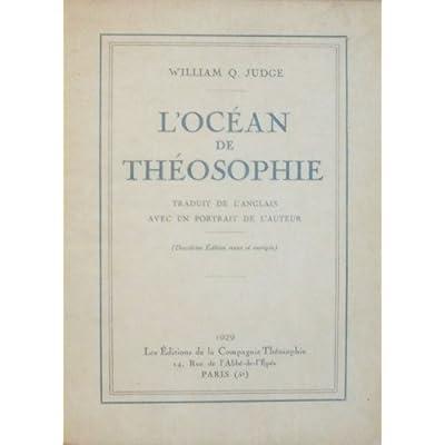 William Q. Judge. L'Océan de théosophie. Traduit de l'anglais, avec un portrait de l'auteur. 2e édition, revue et corrigée