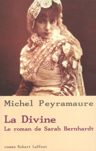 La Divine : Le Roman de Sarah Bernhardt