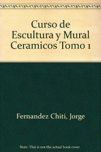 Descargar Libro Curso de Escultura y Mural Ceramicos Tomo 1 de Unknown