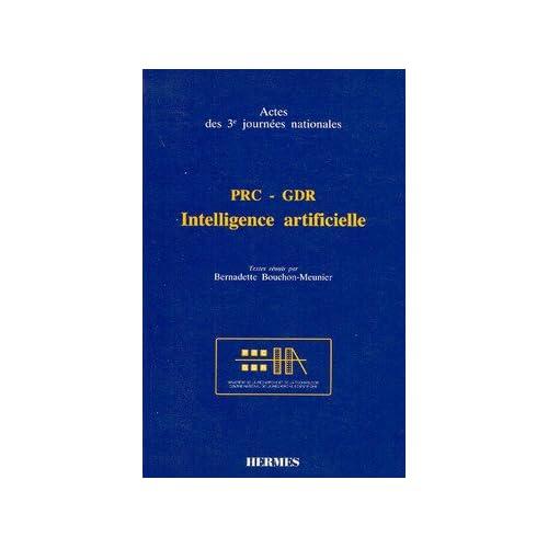Prc Gdr Intelligence Artificielle Actes des 3emes Journees Nationales