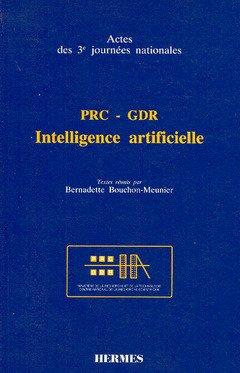 Prc Gdr Intelligence Artificielle Actes des 3emes Journees Nationales par Bouchon-Meunier