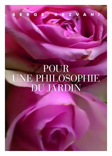 Pour une philosophie du jardin par Serge Rezvani