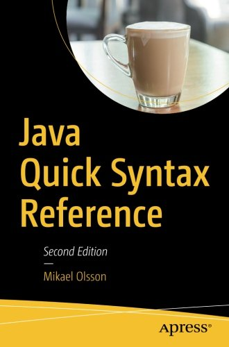 Java Quick Syntax Reference por Mikael Olsson