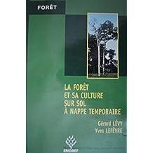 La forêt et sa culture sur sol à nappe temporaire