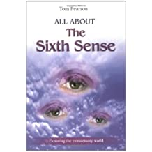 All About the Sixth Sense: Exploring the Extrasensory World