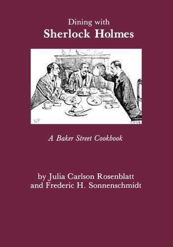 Dining With Sherlock Holmes: A Baker Street Cookbook 1st by Rosenblatt, Julia C., Sonnenschmidt, Fredric H. (1993) Paperback