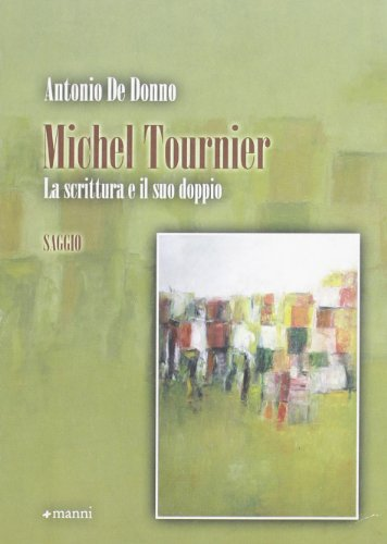 Michel Tournier. La scrittura e il suo doppio