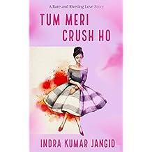 Tum Meri Crush Ho ( तुम मेरी क्रश हो ) (Hindi Edition)