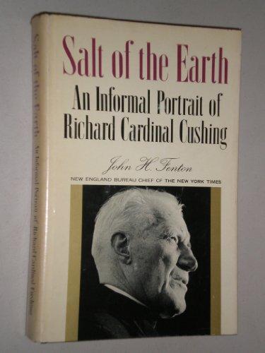 Salt of the Earth; an Informal Profile of Richard Cardinal Cushing
