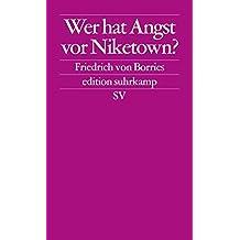 Wer hat Angst vor Niketown: Nike-Urbanismus, Branding und die Markenstadt von morgen (edition suhrkamp)