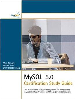 MySQL 5.0 Certification Study Guide par [DuBois, Paul, Hinz, Stefan, Pedersen, Carsten]