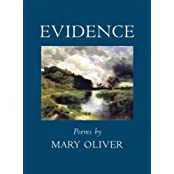 Evidence: Poems by Mary Oliver (2010-09-14)