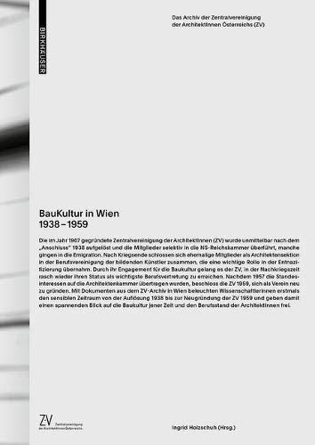 BauKultur in Wien 1938-1959: Das Archiv der Zentralvereinigung der ArchitektInnen Österreichs (ZV) -