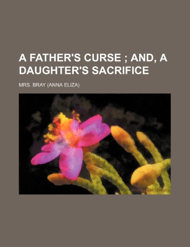 A Father's Curse; And, a Daughter's Sacrifice