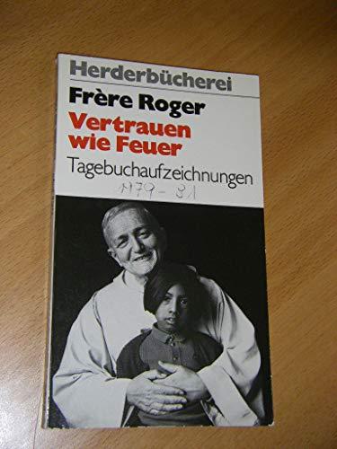 Vertrauen wie Feuer. Tagebuchaufzeichnungen (1979-1981).