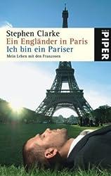 Ein Engländer in Paris / Ich bin ein Pariser: Mein Leben mit den Franzosen