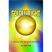 Golden Light: A Journey with Advanced Colorworks by Julianne Bien (2004-08-01)