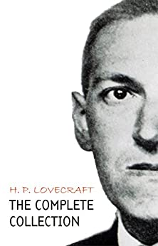 H. P. Lovecraft: The Complete Collection (English Edition) van [Lovecraft, H. P.]