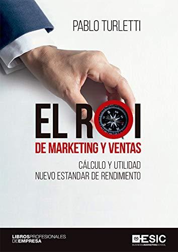 El ROI de marketing y ventas. Cálculo y utilidad nuevo estandar de rendimiento por Pablo Turletti