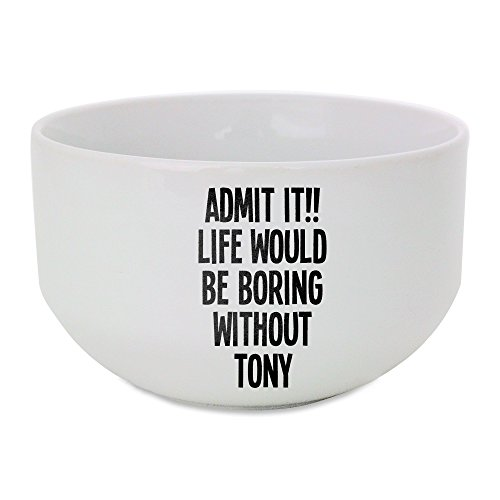 ceramic-bowl-with-admit-it-life-would-be-boring-without-tony