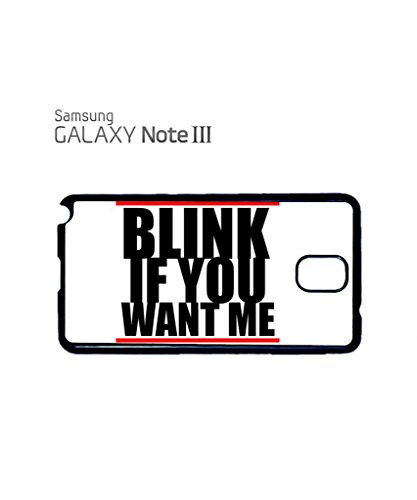 Blink If You Want Me Mobile Cell Phone Case Samsung Note 3 Black Noir