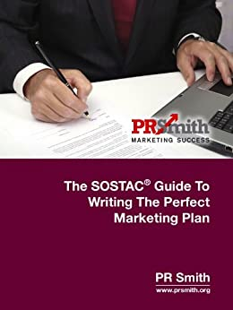 The SOSTAC® Guide - to writing the perfect plan V1.1 (English Edition) de [Smith, PR]