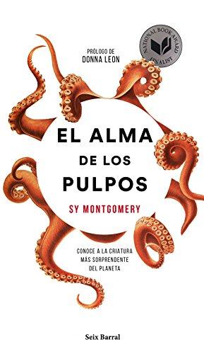 El alma de los pulpos: Conoce a la criatura más sorprendente del planeta (Los Tres Mundos) por Sy Montgomery