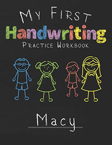 My first Handwriting Practice Workbook Macy: 8.5x11 Composition Writing Paper Notebook for kids in kindergarten primary school I dashed midline I For Pre-K, K-1,K-2,K-3 I Back To School Gift