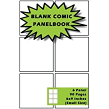 Blank Comic Panelbook: Create & Draw Your Own Comics Blank Notebook Small Size 6x9 Inch 6 Panel 90 pages  Template Strips Pages Panel Blank Book Cartoon Epic Layout Student School