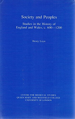 society-and-peoples-studies-in-the-history-of-england-and-wales-c-600-1200-westfield-publications-in