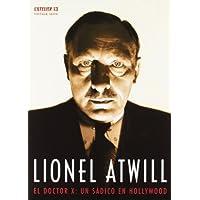 LIONEL ATWILL · EL DOCTOR X: UN SÁDICO EN HOLLYWOOD