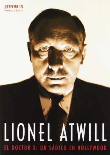 Lionel Atwill · El Doctor X: Un Sádico En Hollywood (6 Películas En 3 Dvds (Peliculas En Dvd)