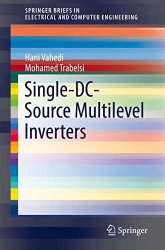 Single-DC-Source Multilevel Inverters (SpringerBriefs in Electrical and Computer Engineering) (English Edition) Inverter Single