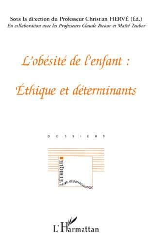 L'obésité de l'enfant : Ethique et déterminants (L'éthique en mouvement) (French Edition)