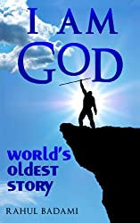 I am God: World's Oldest Story (The Prehistoric Action Adventures of Ayot) (English Edition)