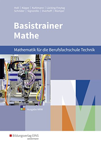 Basistrainer Mathe für Berufsfachschulen in Nordrhein-Westfalen: Fachrichtung Technik/Naturwissenschaften: Schülerband
