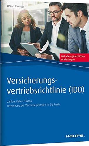 Versicherungs-Vertriebsrichtlinie (IDD): Zahlen, Daten, Fakten. Umsetzung der Vermittlerpflichten in der Praxis (Haufe Kompass)