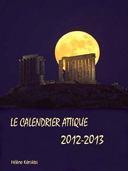 Le Calendrier Attique 2012 / 2013 par [Kémiktsi, Hélène]